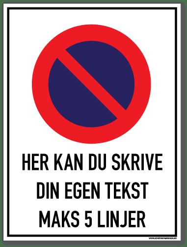 Parkering forbudt Med egen tekst