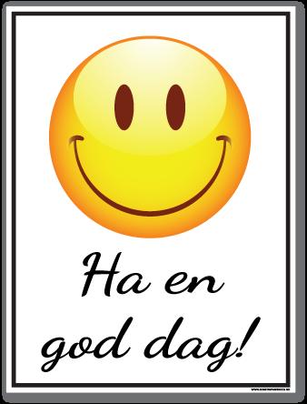 Ha en god dag!