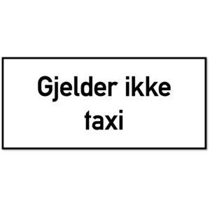 Underskilt for fareskilt som forteller at forbudet ikke gjelder taxi